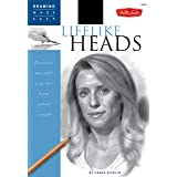 """Lifelike Heads: Discover your """"inner artist"""" as you learn to draw portraits in graphite (Drawing Made Easy)"""