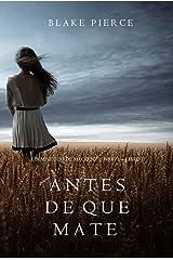 Antes de que Mate (Un Misterio con Mackenzie White—Libro 1) Versión Kindle