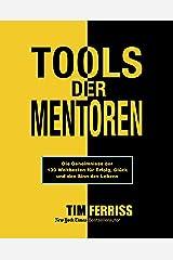Tools der Mentoren: Die Geheimnisse der Weltbesten für Erfolg, Glück und den Sinn des Lebens (German Edition) Versión Kindle