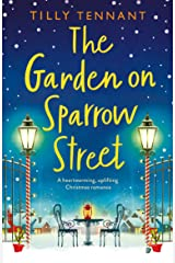 The Garden on Sparrow Street: A heartwarming, uplifting Christmas romance Kindle Edition