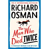 The Man Who Died Twice: A Thursday Murder Club Mystery: 2