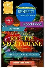 Le 10 migliori ricette vegetariane per pigroni (come me): ricette vegetariane veloci, come preparare piatti vegetariani, dieta vegetariana, libro ricette ... che hanno poco tempo per cucinare Vol. 1) Formato Kindle