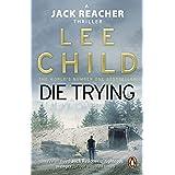 Die Trying: (Jack Reacher 2)