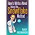How to Write a Novel Using the Snowflake Method (Advanced Fiction Writing Book 1) (English Edition)