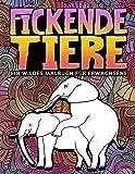 Fickende Tiere: Ein wildes Malbuch für Erwachsene: 31 lustige Seiten zum Ausmalen mit Elefanten, Hunden, Katzen, Affen…