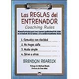 Las reglas del entrenador. Coaching Rules: Manual práctico para una carrera profesional de éxito en el mundo de la fuerza y e