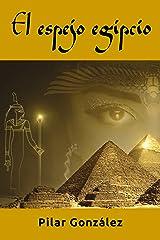 El espejo egipcio: LA NOVELA DE SUSPENSE, INTRIGA Y MISTERIO, QUE TE ATRAPARÁ. Versión Kindle