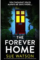 The Forever Home: An incredibly gripping psychological thriller with a breathtaking twist Kindle Edition