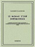 Le Roman d'une impératrice