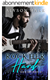 Rock Her Hard (Rock Her Series Book 1) (English Edition)