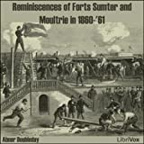 Reminiscences of Forts Sumter and Moultrie in 1860-61 (version 2) by Abner Doubleday FREE