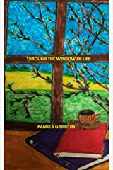 Through The Window Of Life Kindle Edition