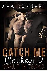 Catch me, Cowboy! 2: Braut in Texas Kindle Ausgabe