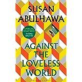 Against the Loveless World: Winner of the Palestine Book Award