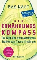 Der Ernährungskompass: Das Fazit aller wissenschaftlichen Studien zum Thema Ernährung - Mit den 12 wichtigsten Regeln...