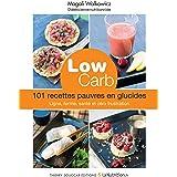 Low carb - 101 recettes pauvres en glucides (Recettes santé)