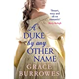 A Duke by Any Other Name: a smart and sexy Regency romance, perfect for fans of Bridgerton (Rogues to Riches Book 4) (English