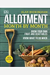 Allotment Month By Month: Grow your Own Fruit and Vegetables, Know What to do When Hardcover