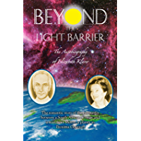 Beyond the Light Barrier: The Autobiography of Elizabeth Klarer (English Edition)