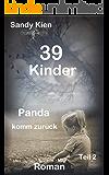 39 Kinder: Panda komm zurück