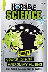 Horrible Science: Space, Stars and Slimy Aliens Kindle Edition