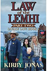 Law of the Lemhi: Part Two (Savage Law Book 1) Kindle Edition
