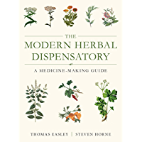 The Modern Herbal Dispensatory: A Medicine-Making Guide (English Edition)
