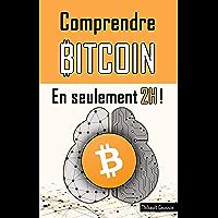 Comprendre Bitcoin en seulement 2h !: édition Premium en couleur (Comprendre en 2h ! t. 1)