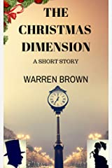The Christmas Dimension: A Short Story Kindle Edition