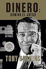 Dinero: domina el juego: Cómo alcanzar la libertad financiera en 7 pasos (Spanish Edition) Kindle Edition