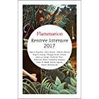 Rentrée littéraire Flammarion 2017 - Extraits gratuits: Grégoire Bouillier - Alice Zeniter - Clément Bénech - Brigitte Giraud