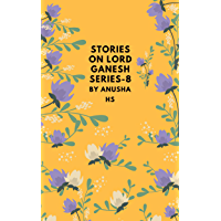 Stories on lord Ganesh series-8: From various sources of Ganesh Puran