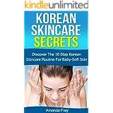 Skin Care: Korean Skincare Secrets: The 10 Step Korean Skincare Routine For Baby-Soft Skin (Skin care recipes, Skin care tips