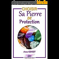 Choisir sa pierre de protection: 9 Pierres de protection en lithothérapie (L'Essence des Pierres t. 2)