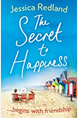 The Secret To Happiness: An uplifting story of friendship and love Kindle Edition
