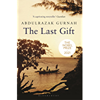 The Last Gift: By the winner of the 2021 Nobel Prize in Literature (English Edition)