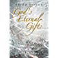 God's Eternal Gift: a History of the Catholic Doctrine of Predestination from Augustine to the Renaissance (English…