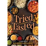 Tried and Tasted: Cookbook by Nargis Mithani