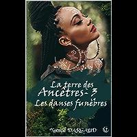 Les danses funèbres: Bit-lit adulte (La terre des Ancêtres t. 3)