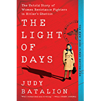 The Light of Days: The Untold Story of Women Resistance Fighters in Hitler's Ghettos (English Edition)