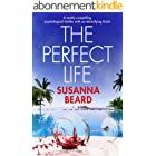 THE PERFECT LIFE a totally compelling psychological thriller with an electrifying finish (English Edition)