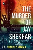 The Murder of Jay Shekhar