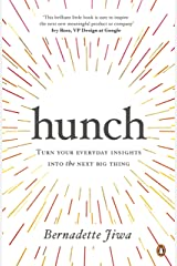 Hunch: Turn Your Everyday Insights into the Next Big Thing Kindle Edition