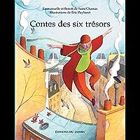Contes des six trésors: Un recueil de six contes (Contes d'Orient et d'Occident t. 10)