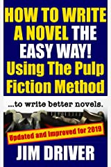 How To Write A Novel The Easy Way Using The Pulp Fiction Method To Write Better Novels: Writing Skills Kindle Edition