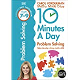 10 Minutes A Day Problem Solving, Ages 7-9 (Key Stage 2): Supports the National Curriculum, Helps Develop Strong Maths Skills