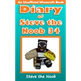 Diary of Steve the Noob 34 (An Unofficial Minecraft Book) (Diary of Steve the Noob Collection)