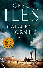 Natchez Burning: Thriller (Penn Cage Trilogie 1)