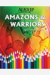 Amazons & Warriors: Adult Coloring Book Paperback