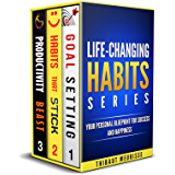 Life-Changing Habits Series: Your Personal Blueprint For Success And Happiness (Books 1-3) (The Life-Changing Habits Series Book 1) (English Edition)